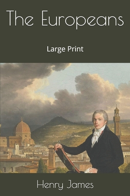 The Europeans: Large Print Cover Image