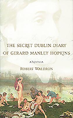 The Secret Dublin Diary of Gerard Manley Hopkins Cover Image