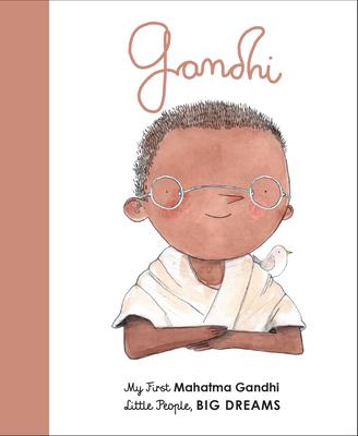 Mahatma Gandhi: My First Mahatma Gandhi (Little People, BIG DREAMS #25) Cover Image