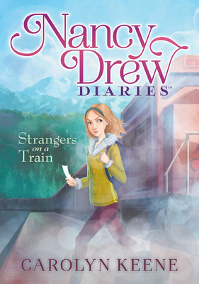 Strangers on a Train: #2 (Nancy Drew Diaries) Cover Image