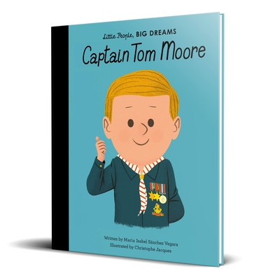 Captain Tom Moore (Little People, BIG DREAMS #51) Cover Image