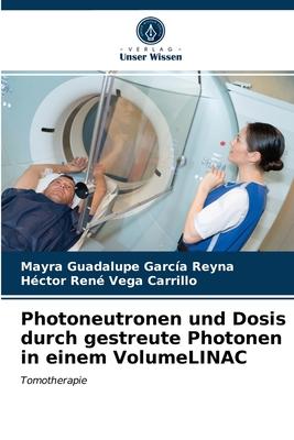 Photoneutronen und Dosis durch gestreute Photonen in einem VolumeLINAC Cover Image