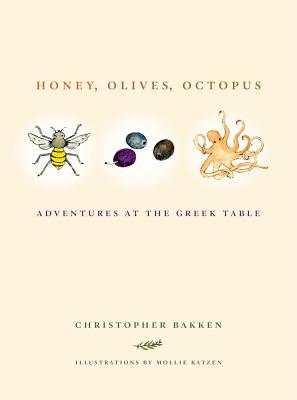 Honey, Olives, Octopus: Adventures at the Greek Table Cover Image