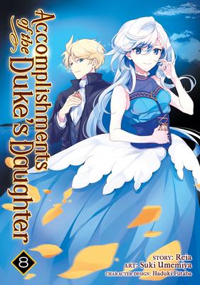 Accomplishments of the Duke's Daughter (Manga) Vol. 8 Cover Image