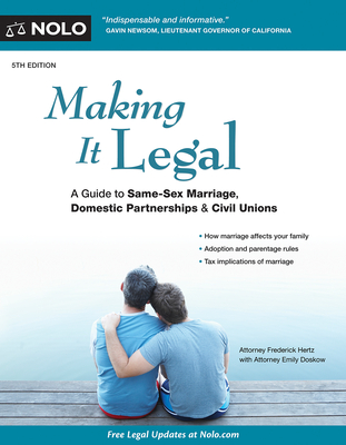 Making It Legal: A Guide to Same-Sex Marriage, Domestic Partnerships & Civil Unions Cover Image