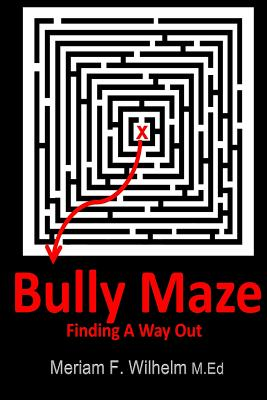 Bully Maze Finding A Way Out Cover Image
