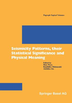 Seismicity Patterns, Their Statistical Significance and Physical Meaning (Pageoph Topical Volumes) Cover Image