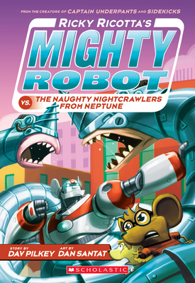 Ricky Ricotta's Mighty Robot vs. The Naughty Nightcrawlers From Neptune (Ricky Ricotta's Mighty Robot #8) Cover Image