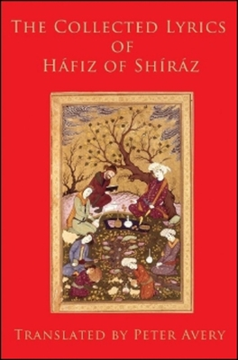 The Collected Lyrics of Hafiz of Shiraz Cover