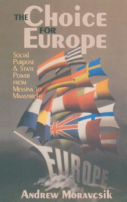 The Choice for Europe (Cornell Studies in Political Economy) Cover Image