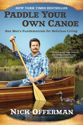 Paddle Your Own Canoe: One Man's Fundamentals for Delicious Living Cover Image