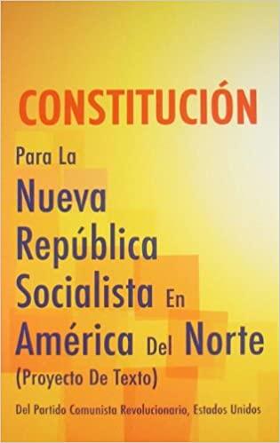 Constitucion Para La Nueva Republica Socialists En America Del Norte Cover Image