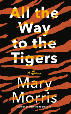 All the Way to the Tigers: A Memoir cover