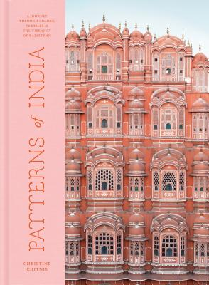Patterns of India: A Journey Through Colors, Textiles, and the Vibrancy of Rajasthan Cover Image