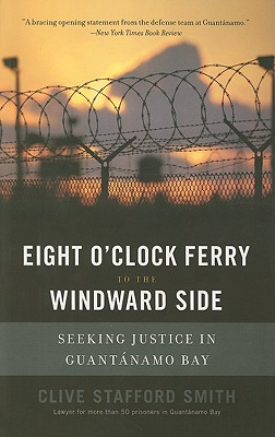 Eight O'Clock Ferry to the Windward Side: Seeking Justice In Guantanamo Bay Cover Image