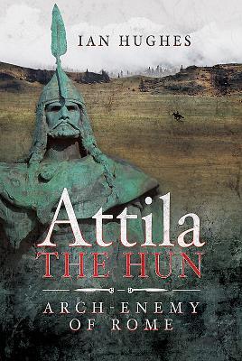 Attila the Hun: Arch-Enemy of Rome Cover Image