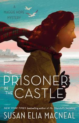The Prisoner in the Castle: A Maggie Hope Mystery Cover Image