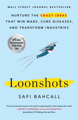 Loonshots: Nurture the Crazy Ideas That Win Wars, Cure Diseases, and Transform Industries Cover Image