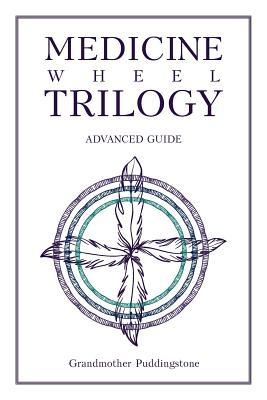 Medicine Wheel Trilogy: Advanced Guide Cover Image