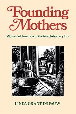 Founding Mothers: Women of America in the Revolutionary Era Cover Image