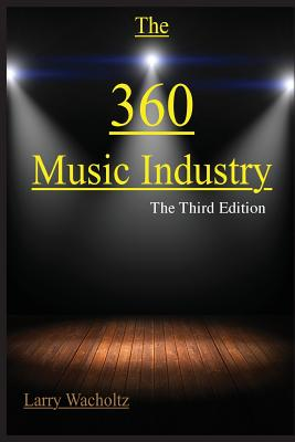 The 360 Music Industry: How to make it in the music industry Cover Image