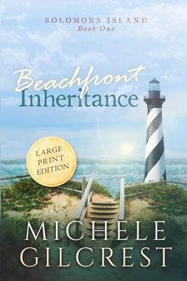 Beachfront Inheritance Large Print (Solomons Island Book One) Cover Image