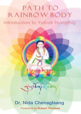 Path to Rainbow Body - Introduction to Yuthok Nyingthig Cover Image