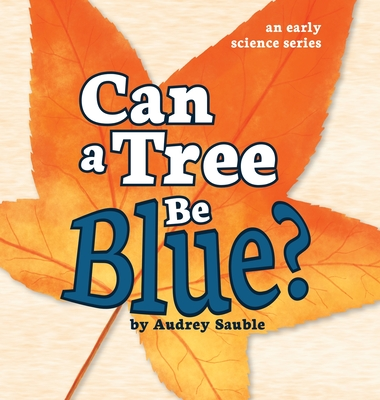 Cover for Can a Tree Be Blue? (Early Science #1)