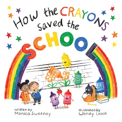 Cover for How the Crayons Saved the School
