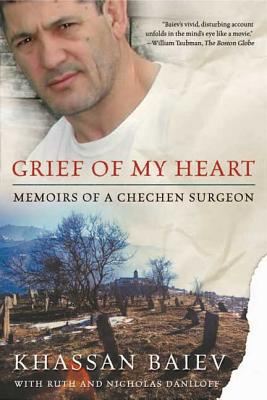 Grief of My Heart: Memoirs of a Chechen Surgeon Cover Image