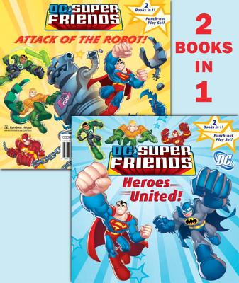 DC Super Friends: Heroes United!/Attack of the Robot! [With Punch-Out Play Set] Cover Image