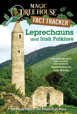 Leprechauns and Irish Folklore: A Nonfiction Companion to Magic Tree House Merlin Mission #15: Leprechaun in Late Winter (Magic Tree House (R) Fact Tracker #21) Cover Image