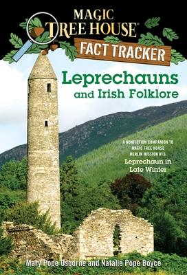Magic Tree House Fact Tracker #21: Leprechauns and Irish Folklore: A Nonfiction Companion to Magic Tree House #43: Leprechaun inMary Pope Osborne, Natalie Pope Boyce, Sal Murdocca