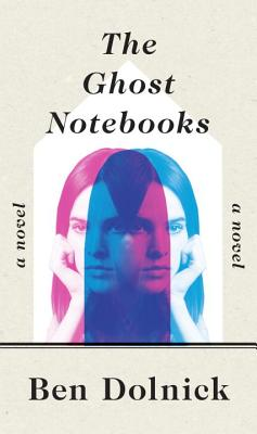 The Ghost Notebooks: A Novel Cover Image