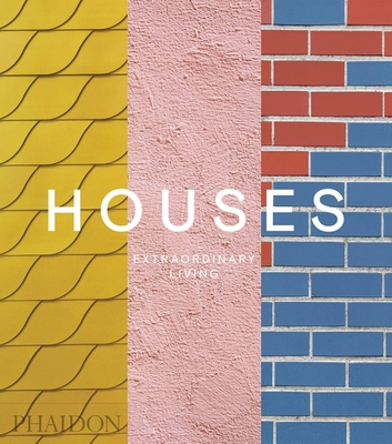 Houses: Extraordinary Living Cover Image
