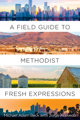 A Field Guide to Methodist Fresh Expressions Cover Image