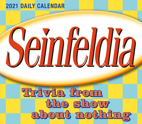 2021 Seinfeldia -- Trivia from the Show about Nothing Boxed Daily Calendar Cover Image