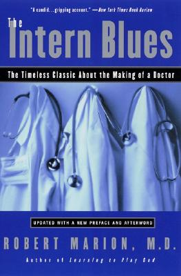 The Intern Blues: The Timeless Classic About the Making of a Doctor Cover Image