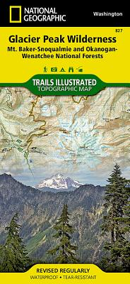 Glacier Peak Wilderness [mt. Baker-Snoqualmie and Okanogan-Wenatchee National Forests] (National Geographic Maps: Trails Illustrated #827) Cover Image