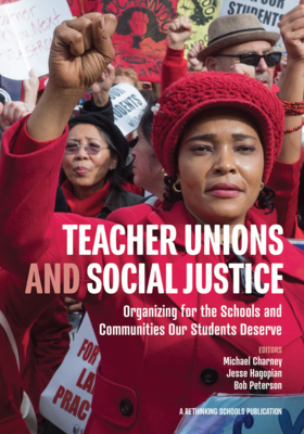 Teacher Unions and Social Justice: Organizing for the Schools and Communities Our Students Deserve Cover Image