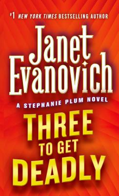 Three To Get Deadly: A Stephanie Plum Novel (Stephanie Plum Novels #3) Cover Image