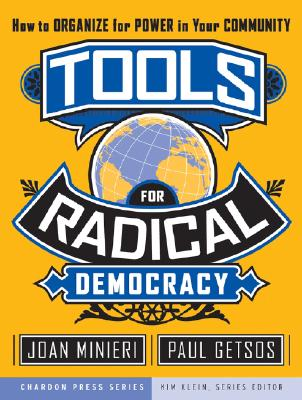 Tools for Radical Democracy: How to Organize for Power in Your Community (Chardon Press) Cover Image