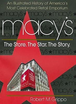 Macy's: The Store. the Star. the Story Cover Image