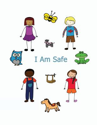 I Am Safe: Helping Children Know What To Do If... Cover Image