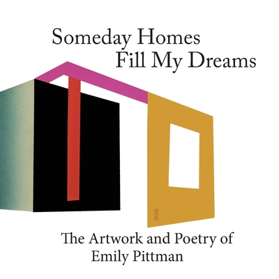 Sometime Homes Fill My Dreams: The Artwork and Poetry of Emily Pittman Cover Image