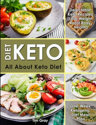 Keto Diet All About Keto Diet One Week Ketogenic Diet Meal Plan Delectable Keto Recipes Lose Weight Boost Body Health Brookline Booksmith