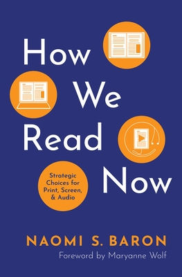 How We Read Now: Strategic Choices for Print, Screen, and Audio Cover Image