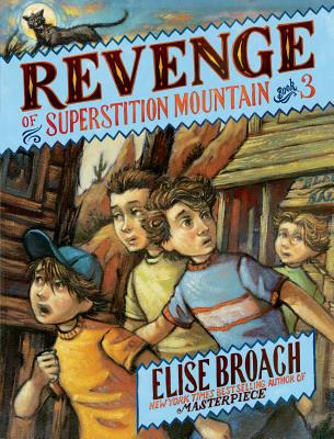 Revenge of Superstition Mountain (Superstition Mountain Mysteries #3) Cover Image