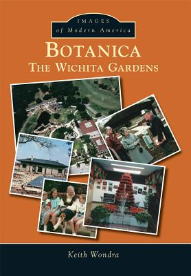 Botanica: The Wichita Gardens (Images of Modern America) Cover Image