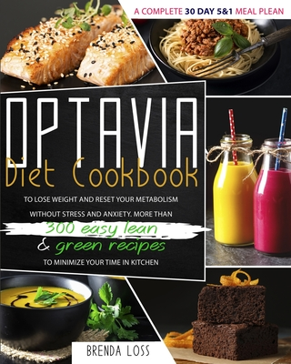 Optavia Diet Cookbook 2021: A Complete 30 Day 5 and 1 Meal Plean To Lose Weight And Reset Your Metabolism Without Stress And Anxiety. More Than 30 Cover Image